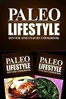 Dinner / Snacks Cookbook: Modern Caveman Cookbook for Grain Free, Low Carb, Sugar Free, Detox Lifestyle