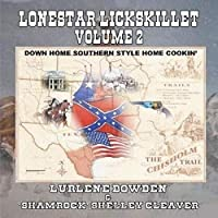 """Lonestar Lickskillet - Volume 2: """"Gone With the South!"""""""