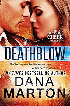 Deathblow (Broslin Creek Book 4) by [Marton, Dana]