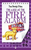 The Case of the Fire Alarm: The Buddy Files (Book Four)