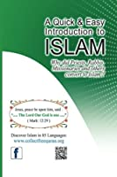 A Quick and Easy Introduction to Islam