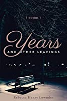Years and Other Leavings: Poems