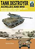 Tank Destroyer, Achilles and M10: British Army Anti-Tank Units, Western Europe, 1944–1945 (TankCraft Book 12) (English Edition) 画像
