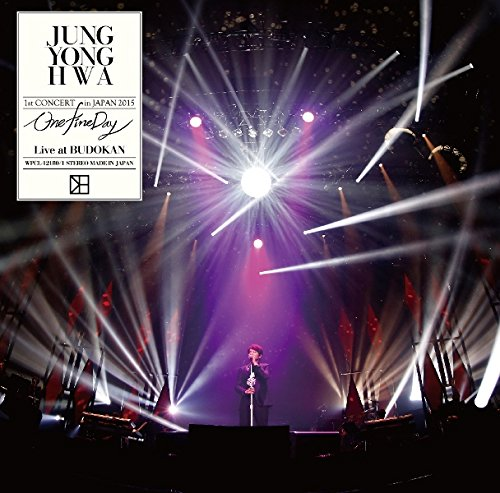 """JUNG YONG HWA 1st CONCERT in JAPAN """"One Fine Day"""" Live at BUDOKAN"""
