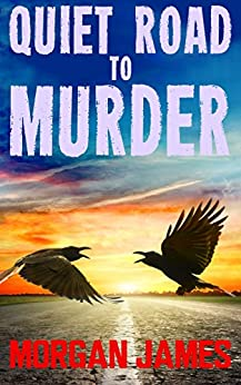 Quiet Road to Murder: A Promise McNeal Mystery (Promise McNeal Mysteries Book 4) by [James, Morgan]