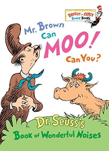 Mr. Brown Can Moo! Can You?: Dr. Seuss's Book of Wonderful Noises (Bright & Early Board Books(TM))の詳細を見る