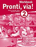 Cover of Pronti, via! 2 Workbook