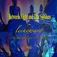 Between Night & Day Sessions-the Best of 2000-2013