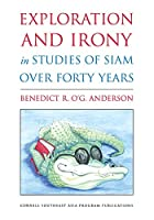 Exploration and Irony in Studies of Siam over Forty Years (Studies on Southeast Asia)