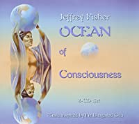 Ocean Of Consciousness by Jeffrey Fisher (2008-06-24)
