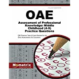 Oae Assessment of Professional Knowledge: Middle Childhood (4-9) Practice Questions: Oae Practice Tests & Exam Review for the Ohio Assessments for Educators