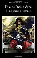 Twenty Years After (Wordsworth Classics) by Alexandre Dumas(2009-01-05)