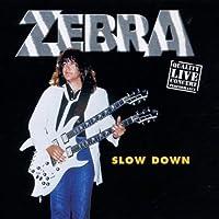 Slow Down Live by Zebra (2004-01-01)