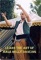 Learn the Art of Male Belly Dancing [DVD]