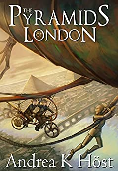 The Pyramids of London (The Trifold Age Book 1) by [Höst, Andrea K]