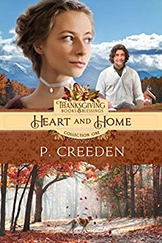 Heart and Home (Thanksgiving Books & Blessings Collection One Book 4) by [Creeden, P.]