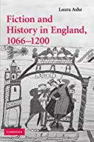 Fiction and History in England, 1066-1200 (Cambridge Studies in Medieval Literature)