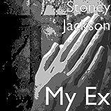 My Ex [Explicit]