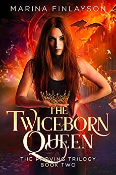 The Twiceborn Queen (The Proving Book 2) by [Finlayson, Marina]