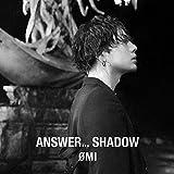 ANSWER... SHADOW(CD+DVD)(初回生産限定盤A)