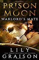 Prison Moon - Warlord's Mate: An Alien Abduction Sci Fi Romance