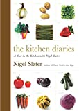 The Kitchen Diaries: A Year in the Kitchen with Nigel Slater 画像