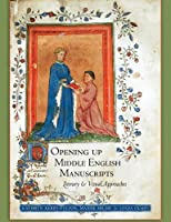 Opening Up Middle English Manuscripts: Literary and Visual Approaches by Kathryn Kerby-Fulton Maidie Hilmo Linda Olson(2012-09-18)