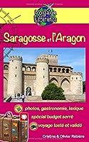 Saragosse et l'Aragon: Un guide photographique de tourisme et de voyage sur Saragosse et l'Aragon (Voyage Experience)
