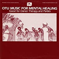 Otu Music for Mental Healing: for Dance Therapy &