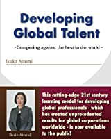 Developing Global Talent: Competing against the best in the world