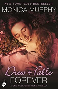 Drew + Fable Forever: A One Week Girlfriend Novella 3.5 by [Murphy, Monica]
