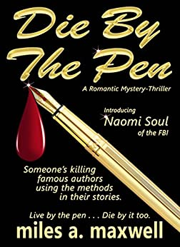 Die By The Pen: A Romantic Mystery-Thriller by [Maxwell, Miles A.]