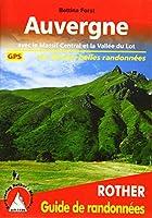 Auvergne (franzoesische Ausgabe): Avec le Massif Central et la Vallée du Lot. Les 50 plus belles randonnées. Avec Traces GPS.