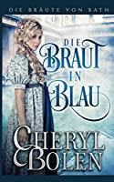 Die Braut in Blau: The Bride Wore Blue (German Edition) (Die Braeute Von Bath)
