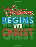 Christmas Begins with Christ: Simple Dot Grid Journal for those who Believe in more than Shopping and Presents