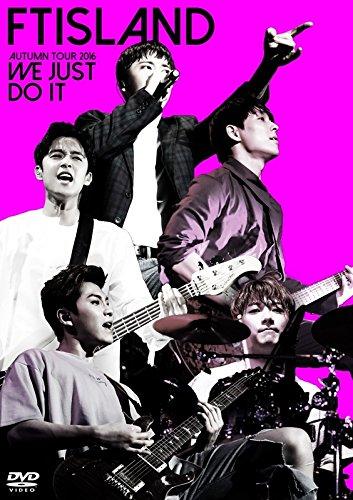 FTISLAND AUTUMN TOUR 2016 -WE JUST DO IT-[DVD]