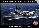Warship Pictorial No. 41: USS Midway CV-41