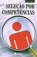Seleção Por Competências - O Processo De Identificação De Competências Individuais Para Recrutamento