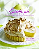Sweetie Pie: Deliciously indulgent recipes for dessert pies, tarts and flans 画像