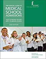 The Official Guide to Medical School Admissions 2018: How to Prepare for and Apply to Medical School