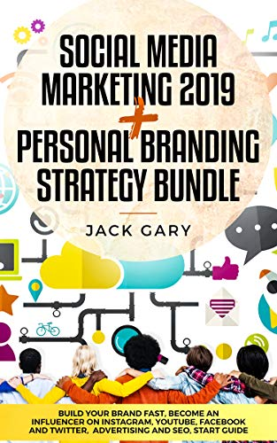 Social Media Marketing 2019 + Personal Branding Strategy Bundle: Build Your Brand Fast, Become an Influencer on Instagram, Youtube, Facebook and Twitter, ... Personal Brand 3) (English Edition)