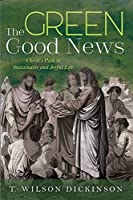 The Green Good News: Christ's Path to Sustainable and Joyful Life
