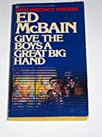 Give the Boys a Great Big Hand (87th Precinct Mystery)