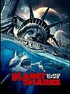 ちゃんとした映画にしようとして失敗『PLANET OF THE SHARKS 鮫の惑星』