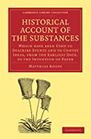 Historical Account of the Substances Which Have Been Used to Describe Events, and to Convey Ideas, from the Earliest Date, to the Invention of Paper (Cambridge Library Collection - History of Printing, Publishing and Libraries)