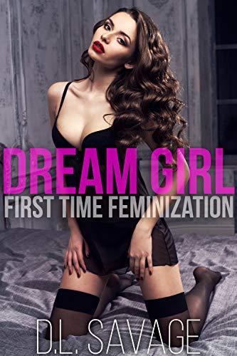 Dream Girl: First Time Feminization (English Edition)