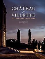 Château de Villette: The Splendor of French Decor