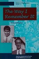 The Way I Remember It (History of Mathematics)