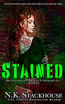 STAINED (HELLRAISERS of Chicago's Underground Book 1) by [Stackhouse, N.K.]