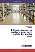 Efficacy endpoints in cardiac pre and post-conditioning studies: A review